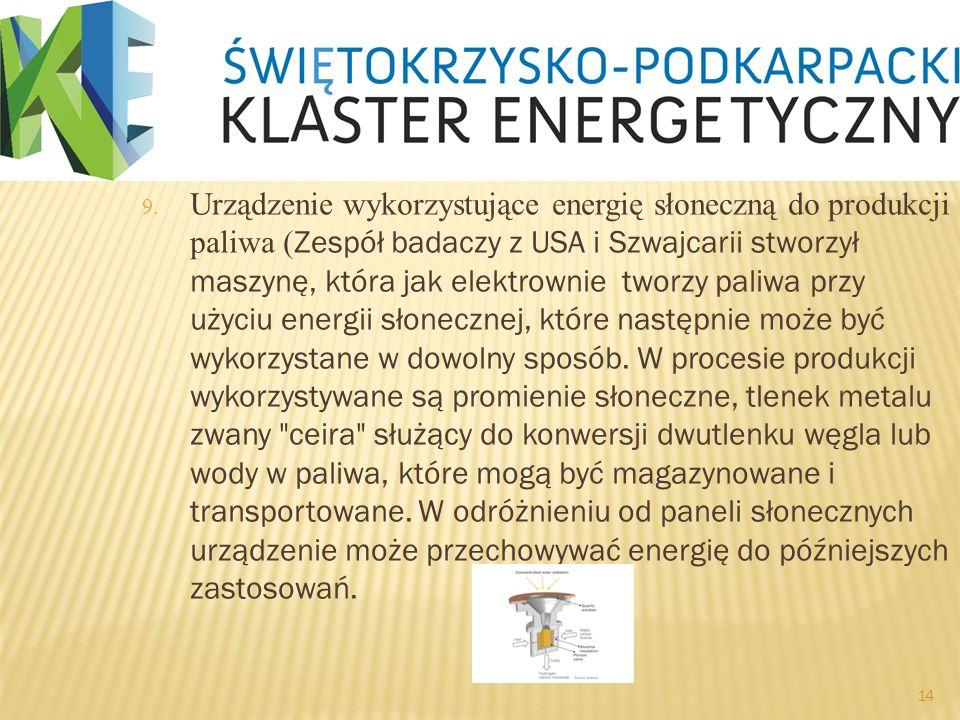 9. Urządzenie wykorzystujące energię słoneczną do produkcji paliwa ( Zespół badaczy z USA i Szwajcarii stworzył maszynę, która jak elektrownie tworzy
