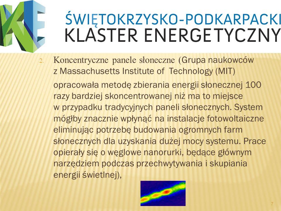2. Koncentryczne panele słoneczne ( Grupa naukowców z Massachusetts Institute of Technology (MIT) opracowała metodę zbierania energii słonecznej 100 r