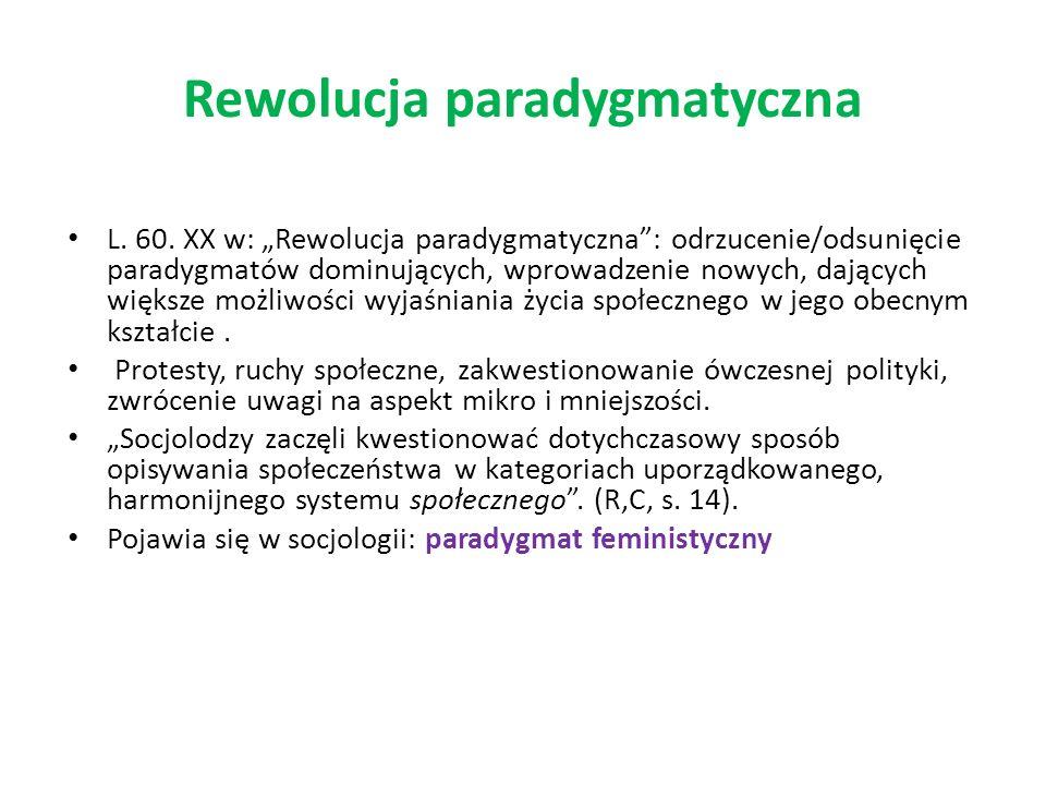 Rewolucja paradygmatyczna L. 60. XX w: Rewolucja paradygmatyczna: odrzucenie/odsunięcie paradygmatów dominujących, wprowadzenie nowych, dających więks