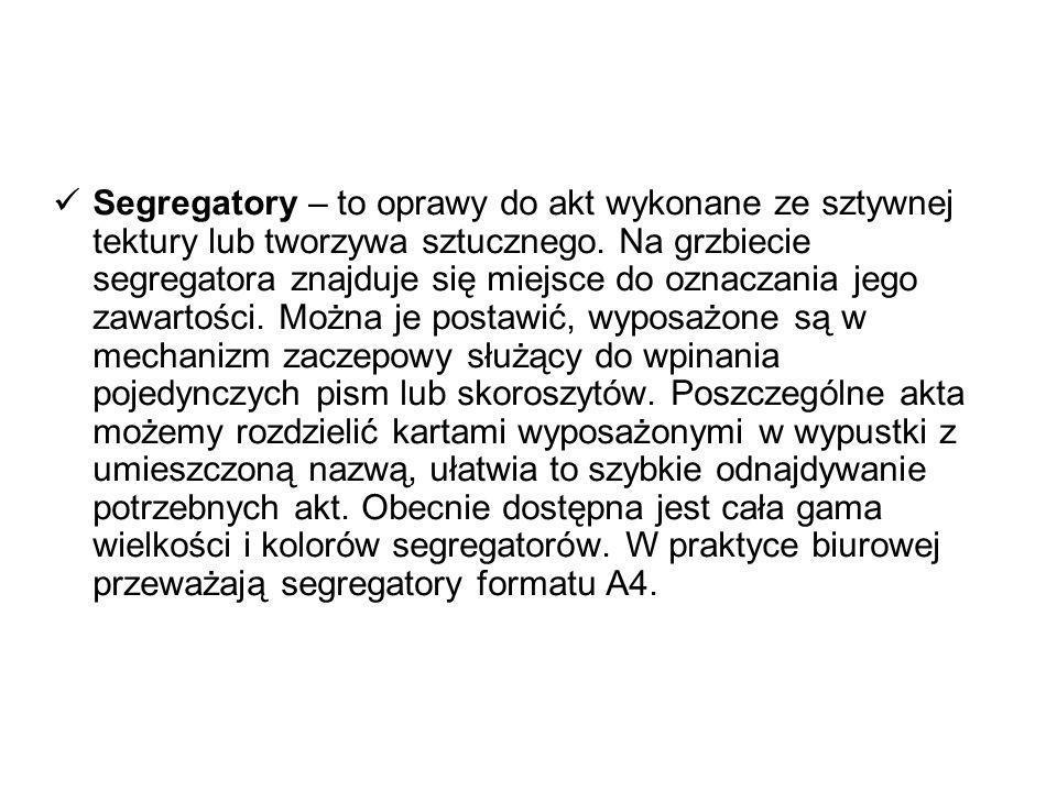 Segregatory – to oprawy do akt wykonane ze sztywnej tektury lub tworzywa sztucznego. Na grzbiecie segregatora znajduje się miejsce do oznaczania jego