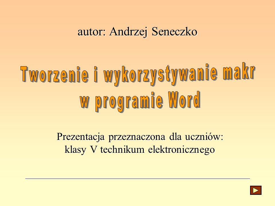 autor: Andrzej Seneczko Prezentacja przeznaczona dla uczniów: klasy V technikum elektronicznego