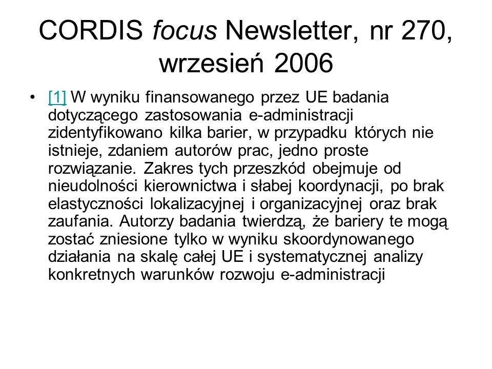 CORDIS focus Newsletter, nr 270, wrzesień 2006 [1] W wyniku finansowanego przez UE badania dotyczącego zastosowania e-administracji zidentyfikowano ki