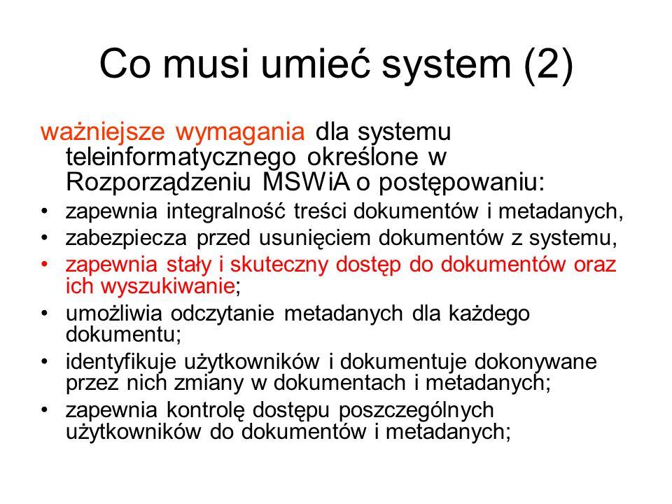 Co musi umieć system (2) ważniejsze wymagania dla systemu teleinformatycznego określone w Rozporządzeniu MSWiA o postępowaniu: zapewnia integralność t