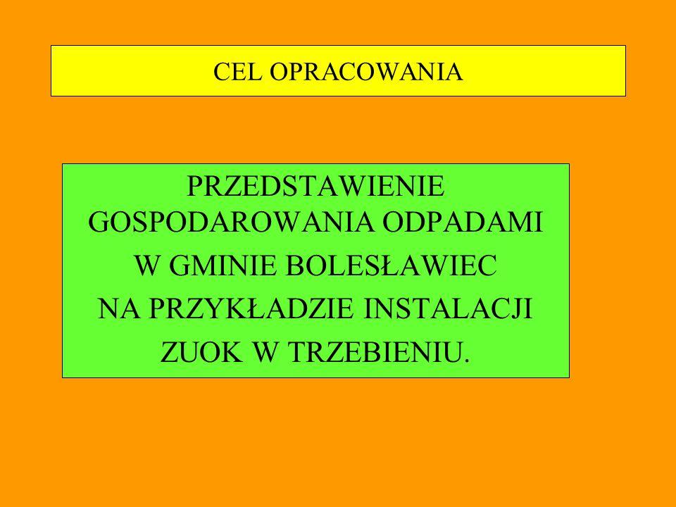 ZUOK W TRZEBIENIU - cele realizacji inwestycji Cele ogólne przedsięwzięcia: Celem ogólnym realizacji projektu była realizacja polityki Rządu RP w zakresie gospodarki odpadami a przez to poprawienie warunków życia i warunków zdrowotnych mieszkańców w rejonie rzeki Nysy Łużyckiej i Odry Cel bezpośredni przedsięwzięcia: Celem bezpośrednim było uporządkowanie gospodarki odpadami komunalnymi Gminy Miejskiej Bolesławiec i Gminy Bolesławiec poprzez wybudowanie nowoczesnego zakładu oraz stworzenie systemu segregacji odpadów u źródła.