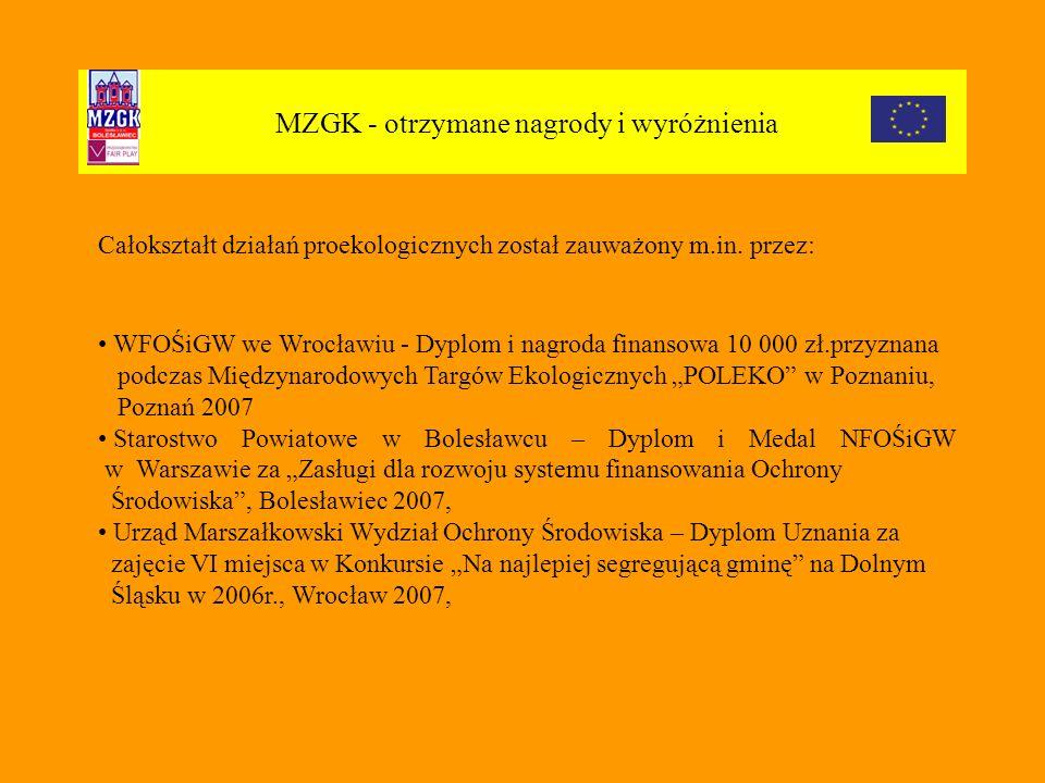 MZGK - otrzymane nagrody i wyróżnienia Całokształt działań proekologicznych został zauważony m.in.