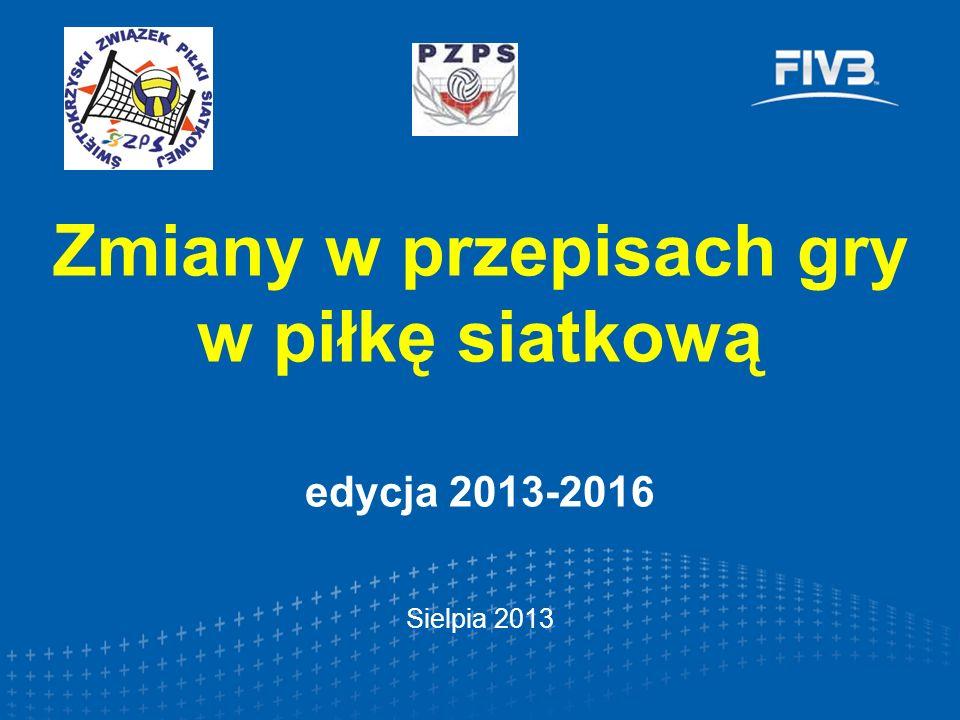 Zmiany w przepisach gry w piłkę siatkową edycja 2013-2016 Sielpia 2013