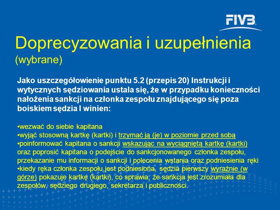 Doprecyzowania i uzupełnienia (wybrane) Jako uszczegółowienie punktu 5.2 (przepis 20) Instrukcji i wytycznych sędziowania ustala się, że w przypadku k