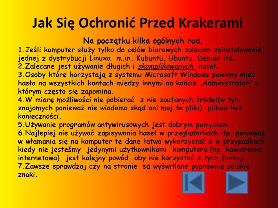 Co Kraker Umie W tej części prezentacji napisze o tym co kraker potrafi zrobić nam szarym ludźom. Krakerzy niekiedy próbują podszyć swoje strony inter