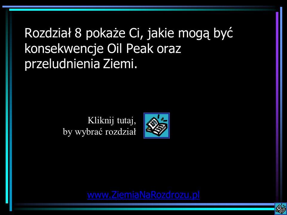 Rozdział 8 pokaże Ci, jakie mogą być konsekwencje Oil Peak oraz przeludnienia Ziemi.