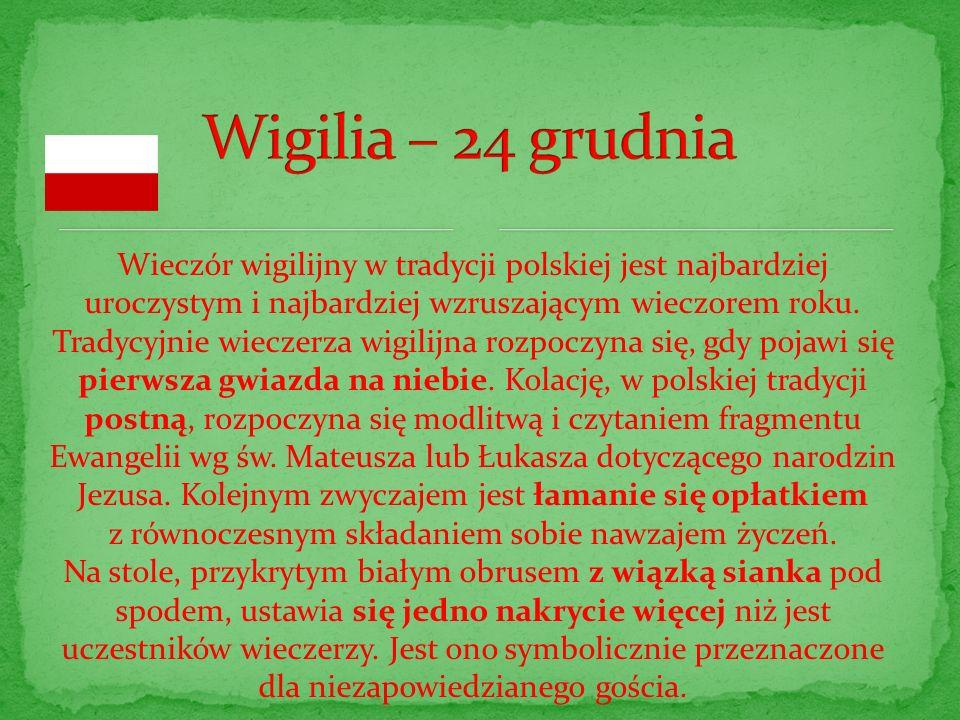 Wieczór wigilijny w tradycji polskiej jest najbardziej uroczystym i najbardziej wzruszającym wieczorem roku. Tradycyjnie wieczerza wigilijna rozpoczyn