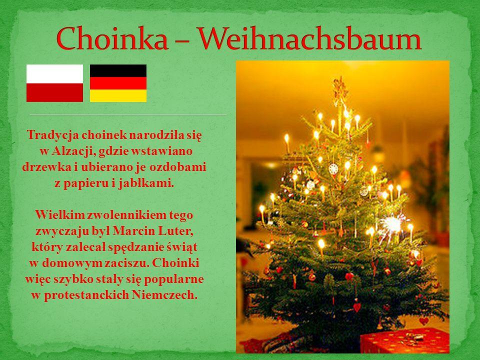 Tradycja choinek narodziła się w Alzacji, gdzie wstawiano drzewka i ubierano je ozdobami z papieru i jabłkami. Wielkim zwolennikiem tego zwyczaju był