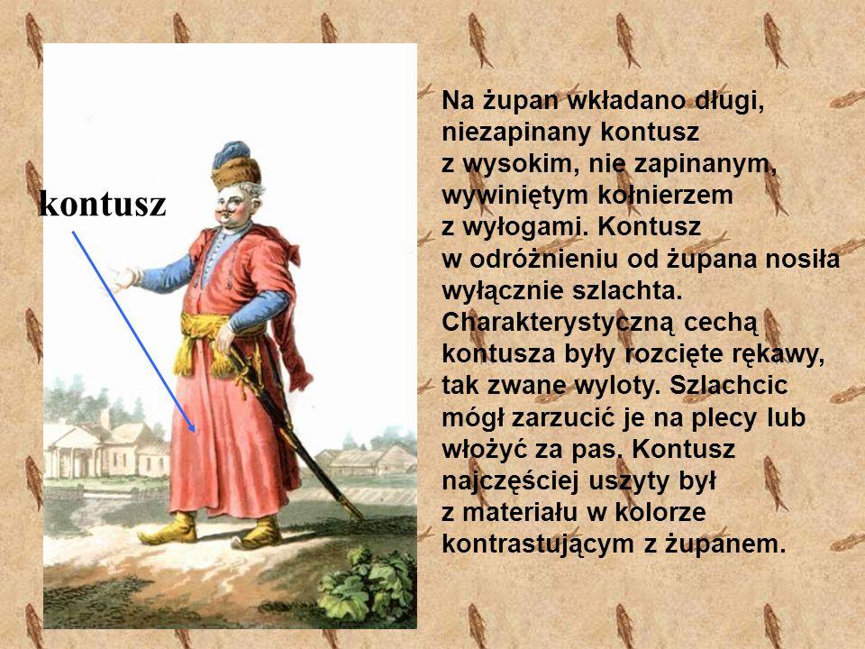 pas słucki lub kontuszowy Po włożeniu żupana i kontusza szlachcic przepasywał się pasem kontuszowym, który jest najbardziej charakterystyczną część stroju polskiego.