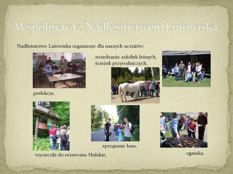Nadleśnictwo Lutowiska organizuje dla naszych uczniów: prelekcje, zwiedzanie szkółek leśnych, ścieżek przyrodniczych, ogniska.