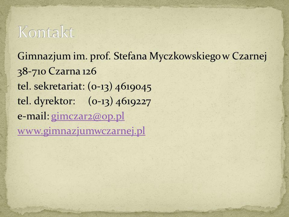 Gimnazjum im. prof. Stefana Myczkowskiego w Czarnej 38-710 Czarna 126 tel.