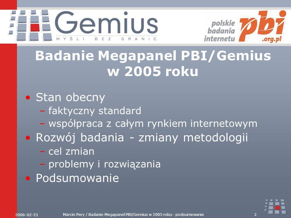 2006-02-21 Marcin Pery / Badanie Megapanel PBI/Gemius w 2005 roku - podsumowanie3 Wyniki badania Megapanel PBI/Gemius, grudzień 2005, populacja internautów 7+