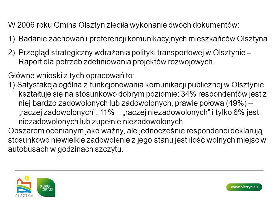 W 2006 roku Gmina Olsztyn zleciła wykonanie dwóch dokumentów: 1)Badanie zachowań i preferencji komunikacyjnych mieszkańców Olsztyna 2)Przegląd strateg