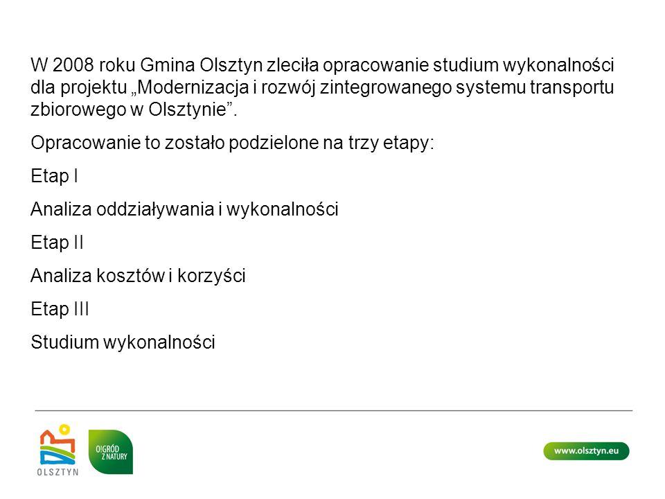 W 2008 roku Gmina Olsztyn zleciła opracowanie studium wykonalności dla projektu Modernizacja i rozwój zintegrowanego systemu transportu zbiorowego w O