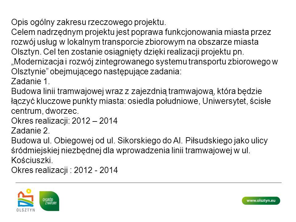 Opis ogólny zakresu rzeczowego projektu. Celem nadrzędnym projektu jest poprawa funkcjonowania miasta przez rozwój usług w lokalnym transporcie zbioro