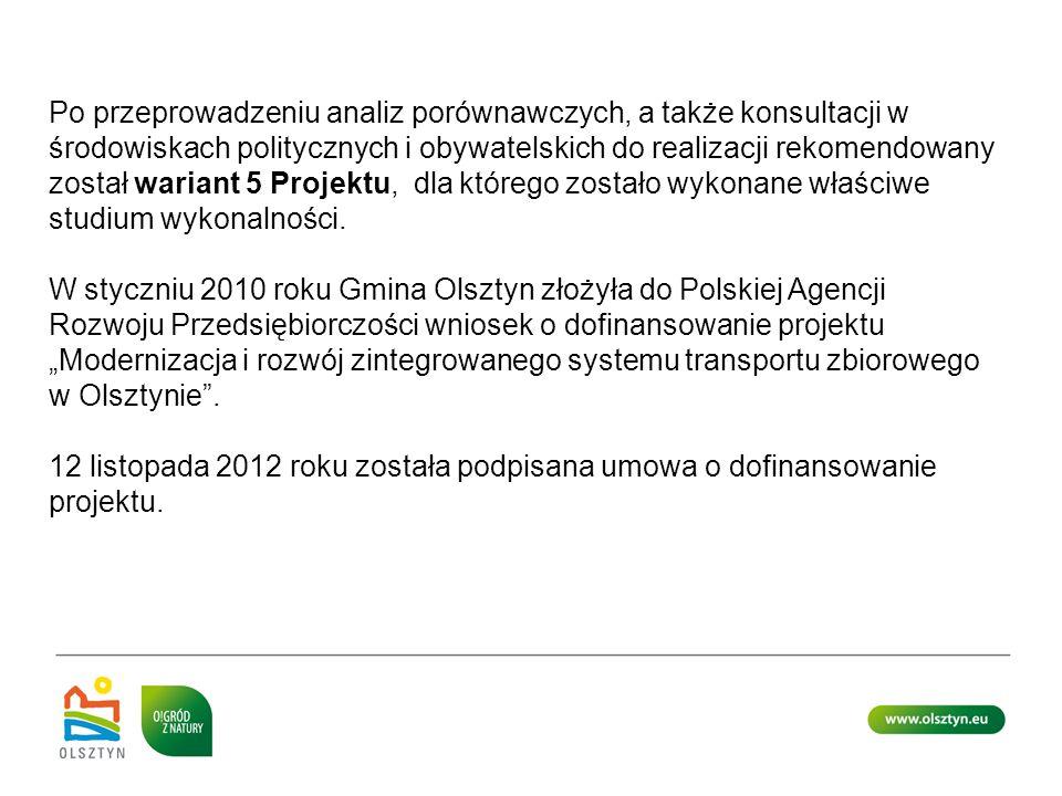 Po przeprowadzeniu analiz porównawczych, a także konsultacji w środowiskach politycznych i obywatelskich do realizacji rekomendowany został wariant 5