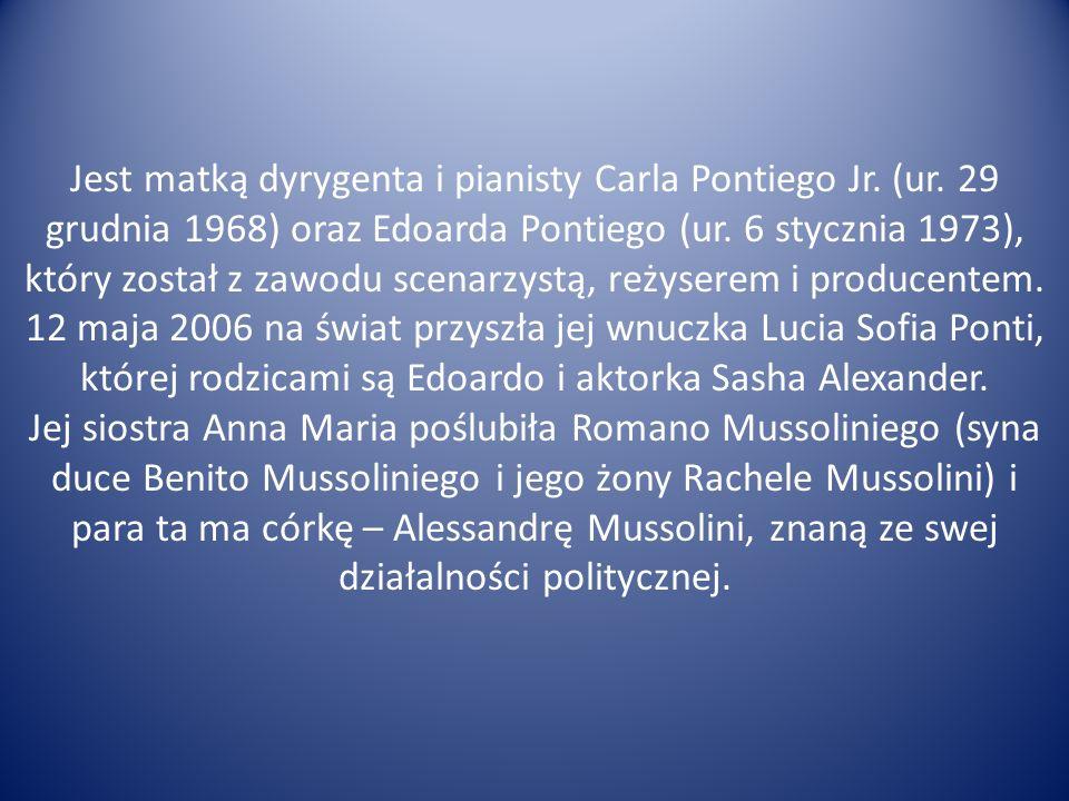 Jest matką dyrygenta i pianisty Carla Pontiego Jr. (ur. 29 grudnia 1968) oraz Edoarda Pontiego (ur. 6 stycznia 1973), który został z zawodu scenarzyst