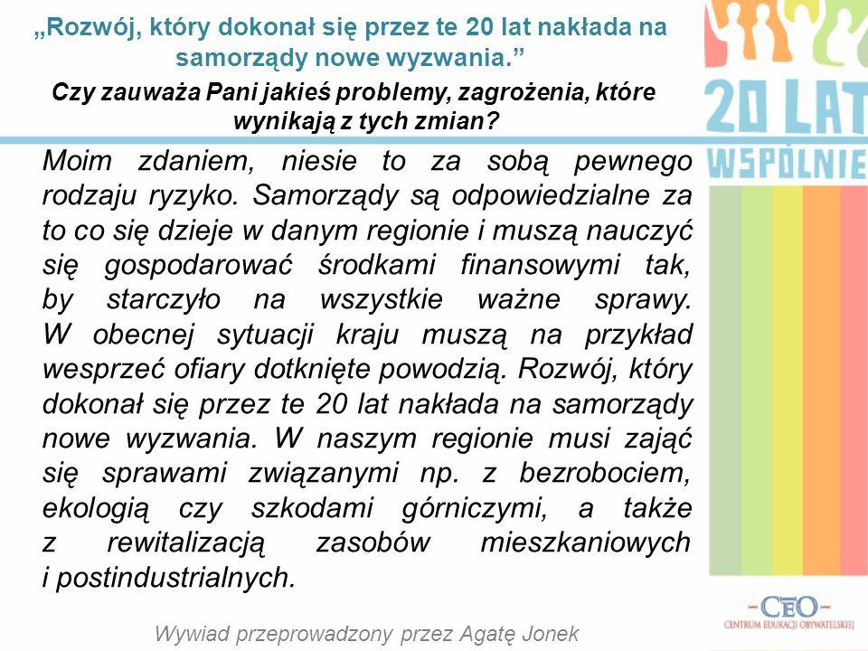 Osoby udzielające wywiadu babcia: Aniela Jonek dziadek: Andrzej Jonek tata: Marian Jonek mama: Małgorzata Jonek