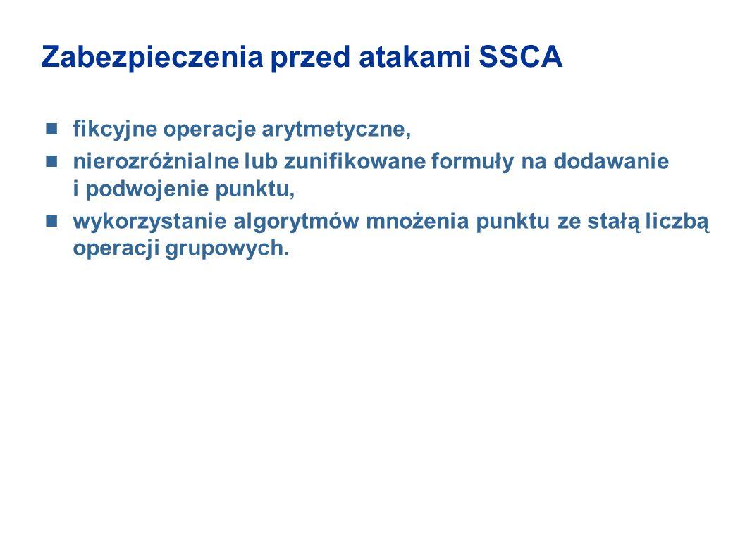 Zabezpieczenia przed atakami SSCA fikcyjne operacje arytmetyczne, nierozróżnialne lub zunifikowane formuły na dodawanie i podwojenie punktu, wykorzyst