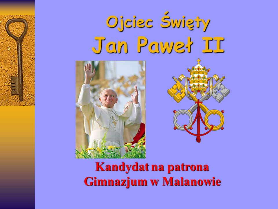 Ojciec Święty Jan Paweł II Kandydat na patrona Gimnazjum w Malanowie