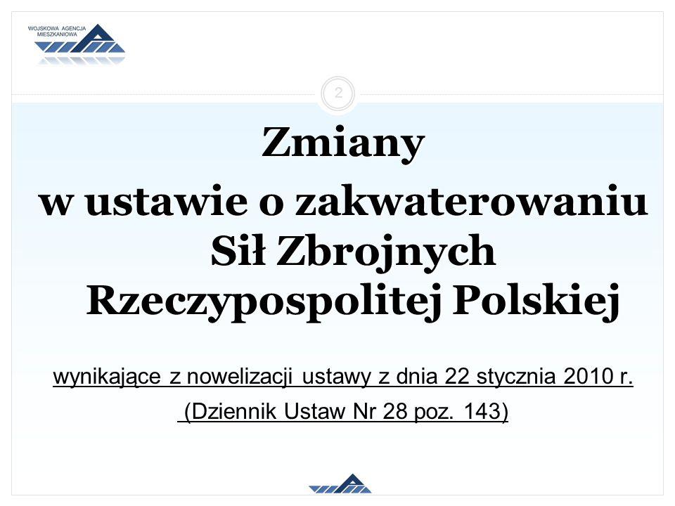 Zmiany w ustawie o zakwaterowaniu Sił Zbrojnych Rzeczypospolitej Polskiej wynikające z nowelizacji ustawy z dnia 22 stycznia 2010 r. (Dziennik Ustaw N