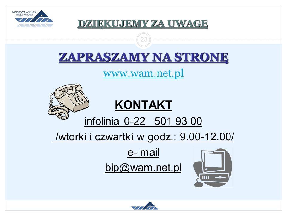 DZIĘKUJEMY ZA UWAGĘ ZAPRASZAMY NA STRONĘ www.wam.net.plKONTAKT infolinia 0-22 501 93 00 /wtorki i czwartki w godz.: 9.00-12.00/ e- mail bip@wam.net.pl