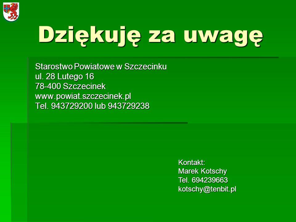 Dziękuję za uwagę Starostwo Powiatowe w Szczecinku ul. 28 Lutego 16 78-400 Szczecinek www.powiat.szczecinek.pl Tel. 943729200 lub 943729238 Kontakt: M