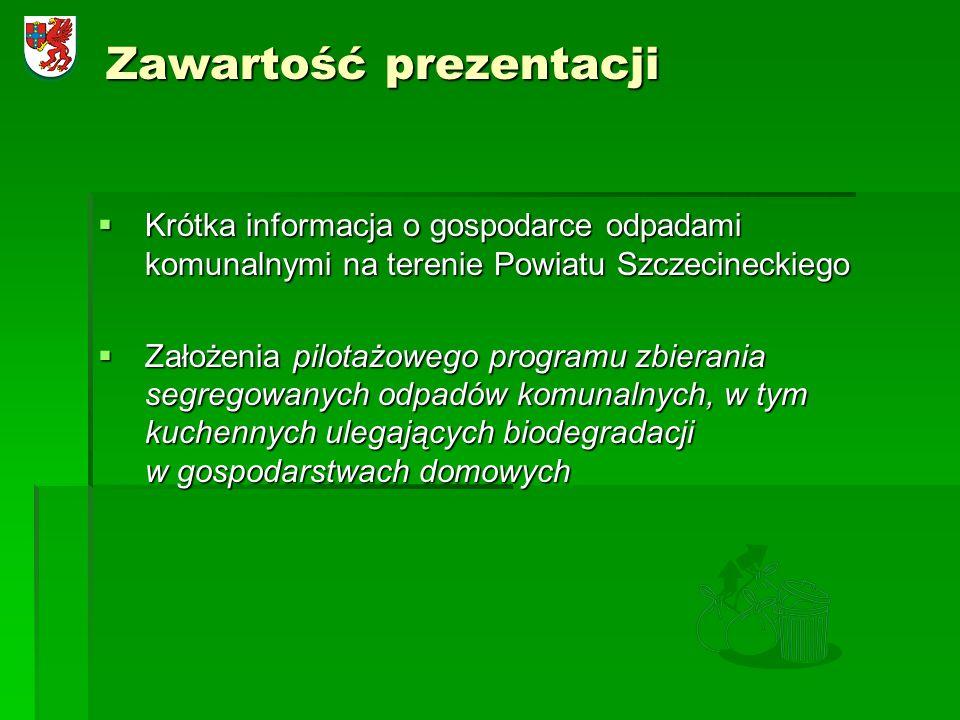 Zawartość prezentacji Krótka informacja o gospodarce odpadami komunalnymi na terenie Powiatu Szczecineckiego Krótka informacja o gospodarce odpadami k