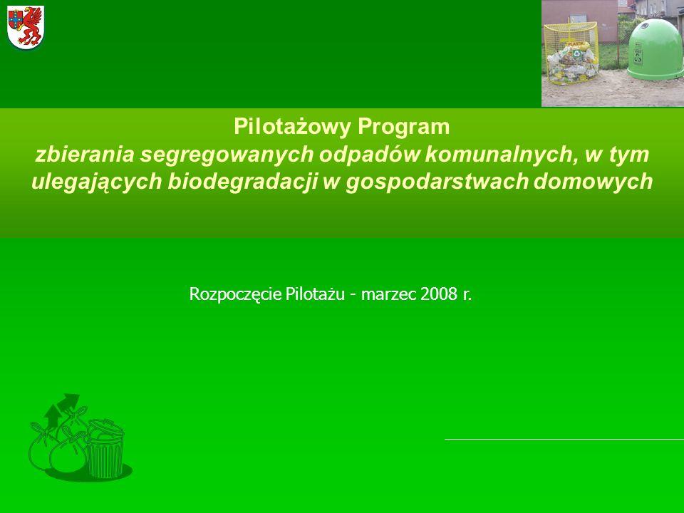 Pilotażowy Program zbierania segregowanych odpadów komunalnych, w tym ulegających biodegradacji w gospodarstwach domowych Rozpoczęcie Pilotażu - marze