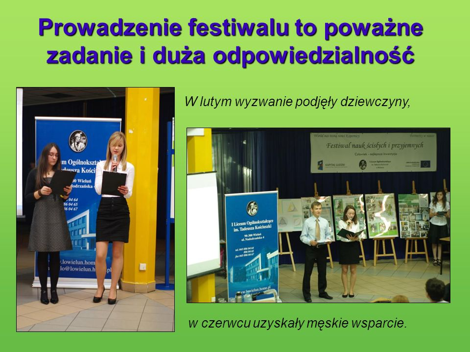 Prowadzenie festiwalu to poważne zadanie i duża odpowiedzialność W lutym wyzwanie podjęły dziewczyny, w czerwcu uzyskały męskie wsparcie.