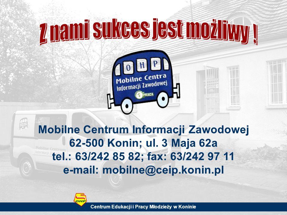 Mobilne Centrum Informacji Zawodowej 62-500 Konin; ul.