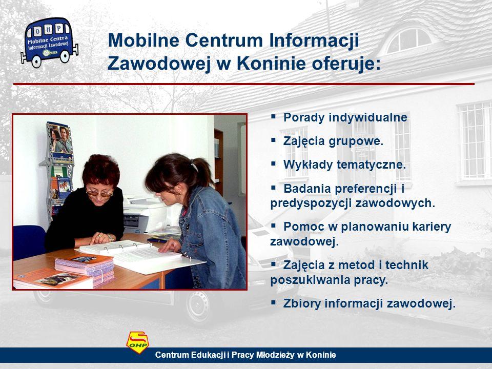 Mobilne Centrum Informacji Zawodowej w Koninie oferuje: Porady indywidualne Zajęcia grupowe.