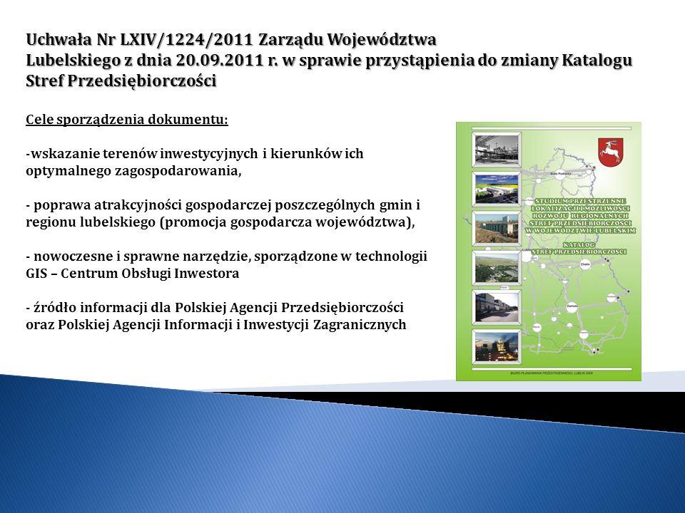Uchwała Nr LXIV/1224/2011 Zarządu Województwa Lubelskiego z dnia 20.09.2011 r. w sprawie przystąpienia do zmiany Katalogu Stref Przedsiębiorczości Cel