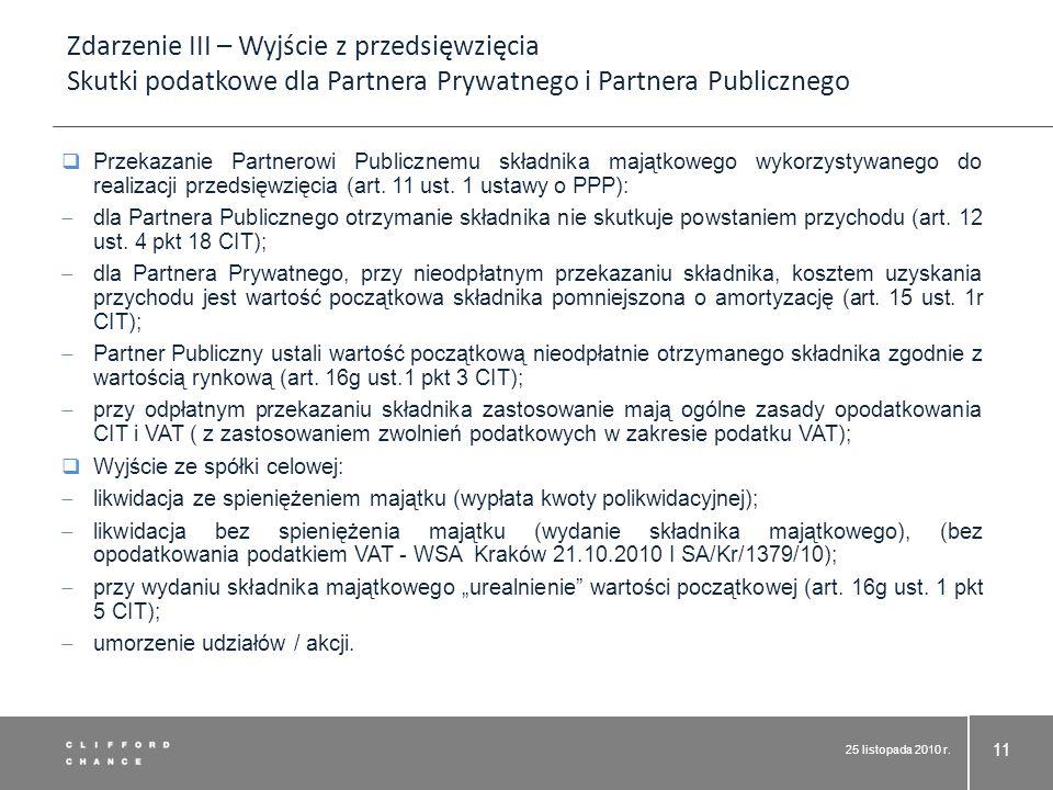 25 listopada 2010 r. 11 Przekazanie Partnerowi Publicznemu składnika majątkowego wykorzystywanego do realizacji przedsięwzięcia (art. 11 ust. 1 ustawy