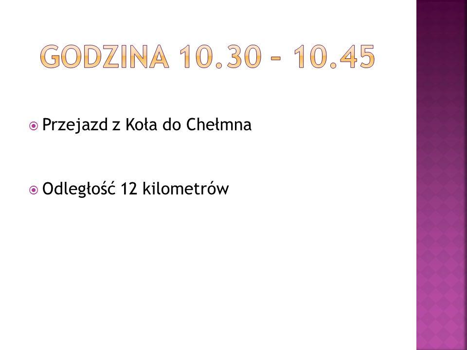 Przejazd z Koła do Chełmna Odległość 12 kilometrów