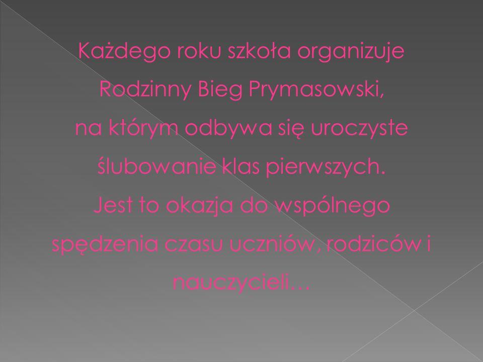 Każdego roku szkoła organizuje Rodzinny Bieg Prymasowski, na którym odbywa się uroczyste ślubowanie klas pierwszych.