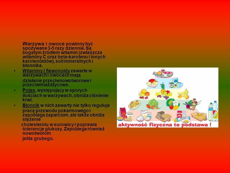 Warzywa i owoce powinny być spożywane 3-5 razy dziennie.