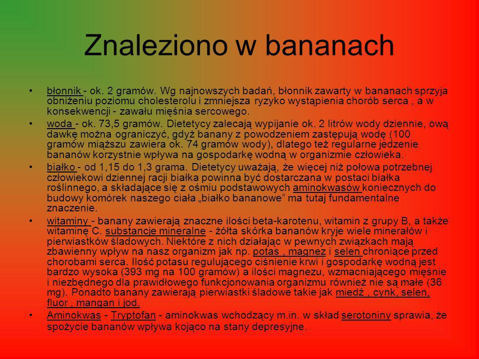 Znaleziono w bananach błonnik - ok.2 gramów.