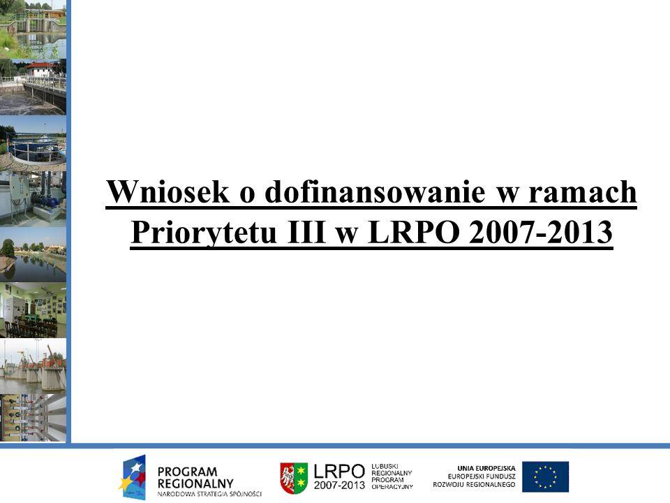 Wniosek o dofinansowanie w ramach Priorytetu III w LRPO 2007-2013