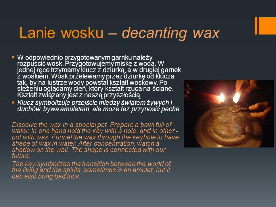 Lanie wosku – decanting wax W odpowiednio przygotowanym garnku należy rozpuścić wosk. Przygotowujemy miskę z wodą. W jednej ręce trzymamy klucz z dziu