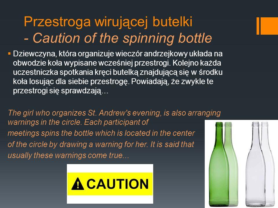 Przestroga wirującej butelki - Caution of the spinning bottle Dziewczyna, która organizuje wieczór andrzejkowy układa na obwodzie koła wypisane wcześn
