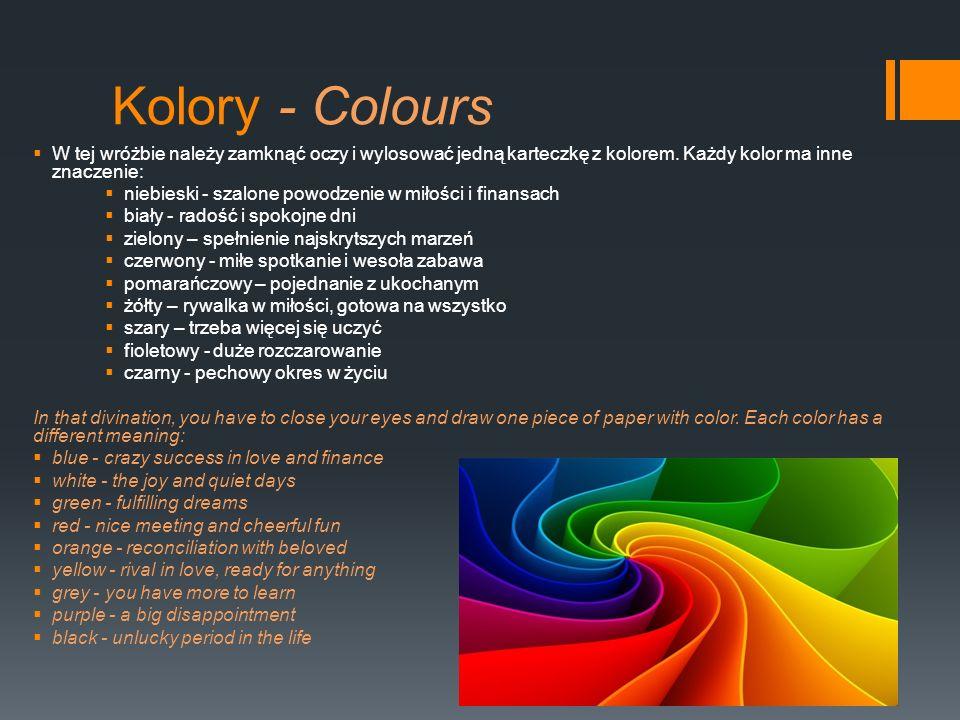 Kolory - Colours W tej wróżbie należy zamknąć oczy i wylosować jedną karteczkę z kolorem. Każdy kolor ma inne znaczenie: niebieski - szalone powodzeni
