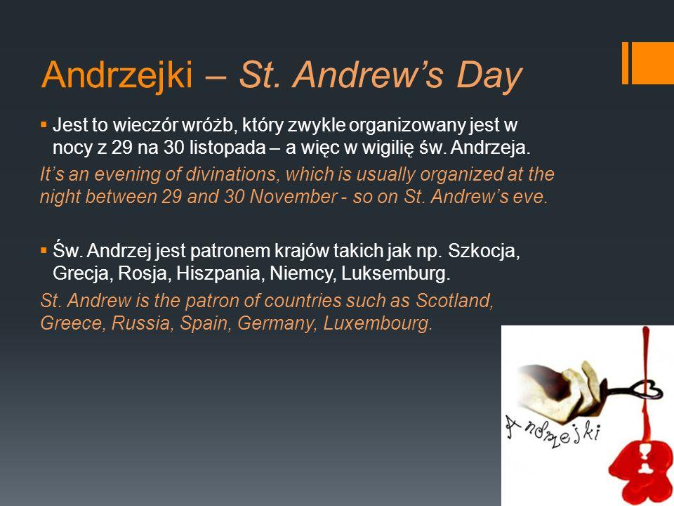 Andrzejki – St. Andrews Day Jest to wieczór wróżb, który zwykle organizowany jest w nocy z 29 na 30 listopada – a więc w wigilię św. Andrzeja. Its an