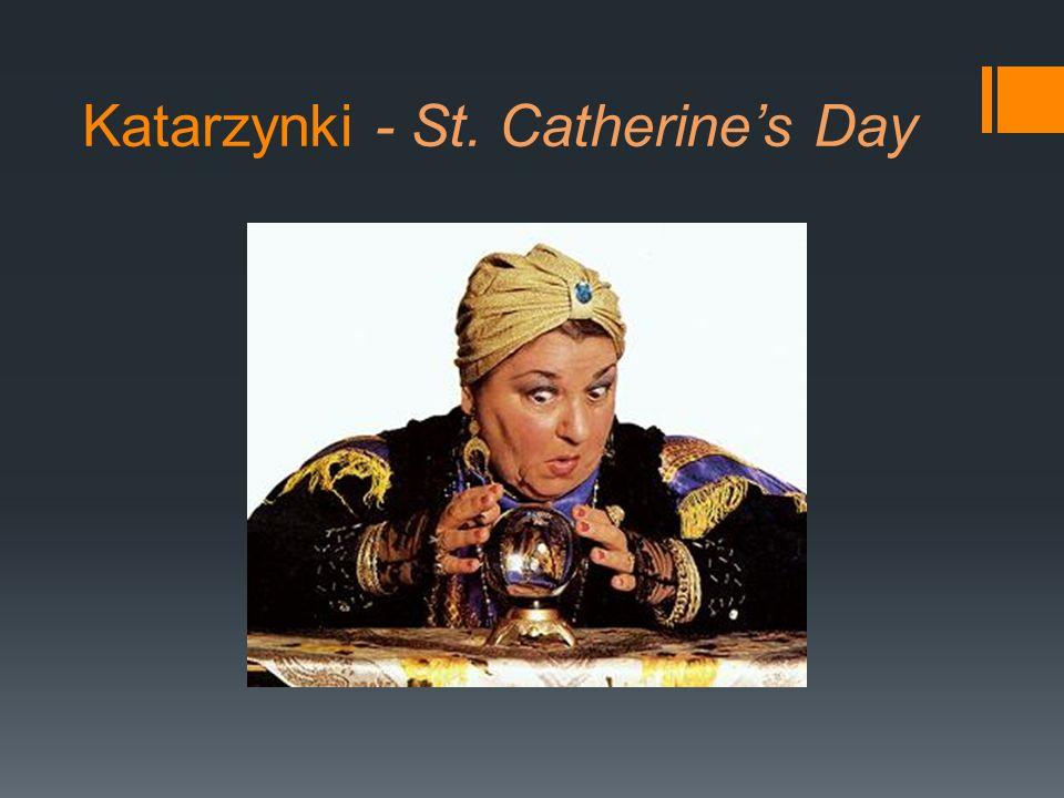 Katarzynki - St. Catherines Day