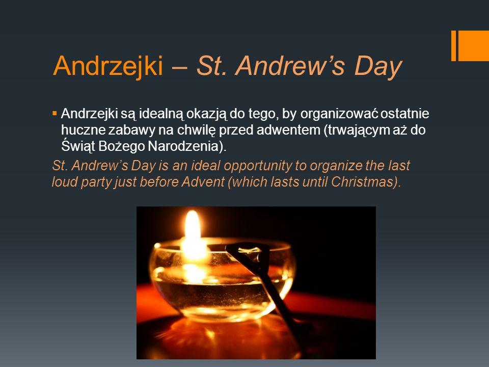 Andrzejki – St. Andrews Day Andrzejki są idealną okazją do tego, by organizować ostatnie huczne zabawy na chwilę przed adwentem (trwającym aż do Świąt
