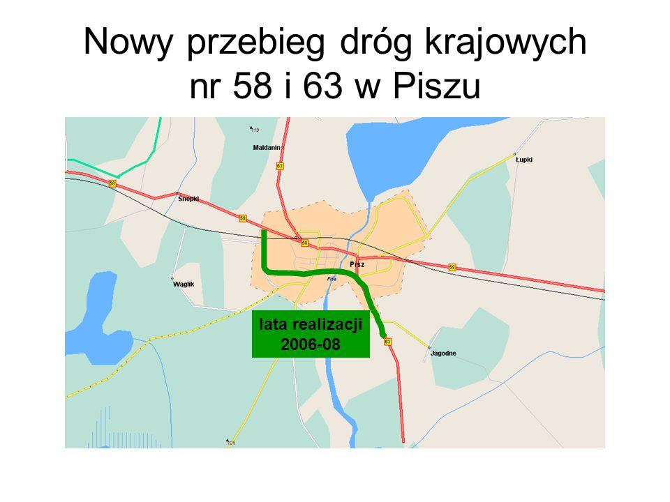 Nowy przebieg dróg krajowych nr 58 i 63 w Piszu lata realizacji 2006-08