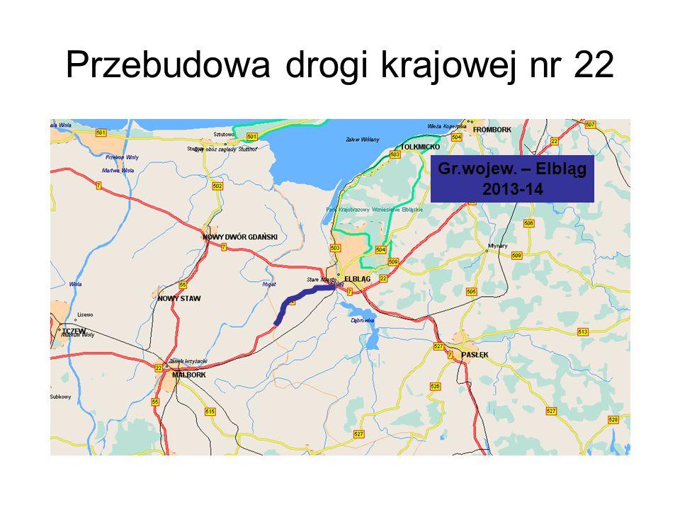 Przebudowa drogi krajowej nr 22 Gr.wojew. – Elbląg 2013-14